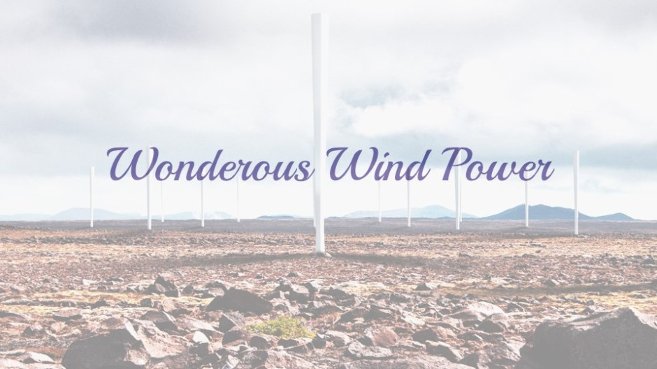 Wonderous Wind Power